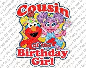 Sesame Street Elmo & Abby Cadabby Cousin of the Birthday Girl Iron On Transfer Instant Download Matching Tshirts Clipart Birthday