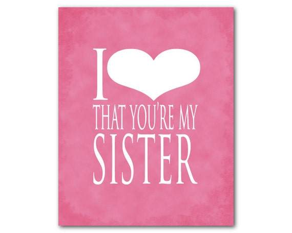 just another word for sister items similar to wall art i love that you are my