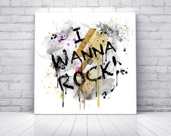 Digital Art Print on Canvas, Quotes, I Wanna Rock