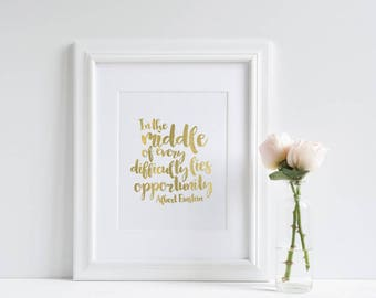 Albert Einstein Quote - Opportunity Quote - Quote Print - Gold Foil Print - Motivational Print - Wall Art - Inspirational Print - Gift Idea