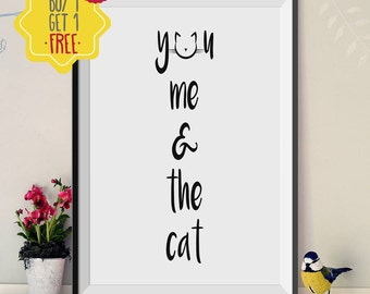 You me and the cats, love quote print, cat quote print, Cat lover gift women, Cat print wall art, printable quotes, cat lover art, cats