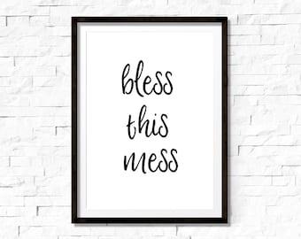 Bless this mess printable art, printable quote art, inspirational printable, printable typography wall art, calligraphy print, 8x10