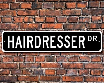 Hairdresser, Hairdresser Gift, Hairdresser sign, Beauty Salon decor,  Barber Shop decor,  Custom Street Sign, Quality Metal Sign