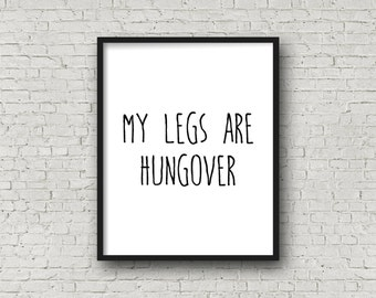 My Legs Are Hungover, Running Gift, Motivational Quote, Fitness Quote, Printable, Marathon, Half Marathon, Gift For Runner, Gym Decor, Quote