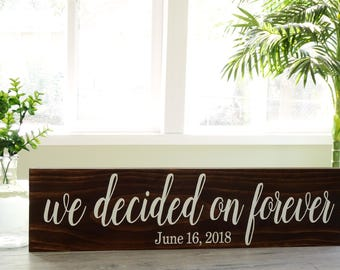 We Decided On Forever - Engagement Photo Sign - Save the Date Prop - Engagement Photo Prop - Wedding Date Sign - Rustic Wedding Decor