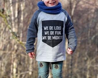 We Be Loud, We Be Fun, We Be Mighty Kids Childrens Raglan Baseball T-Shirt