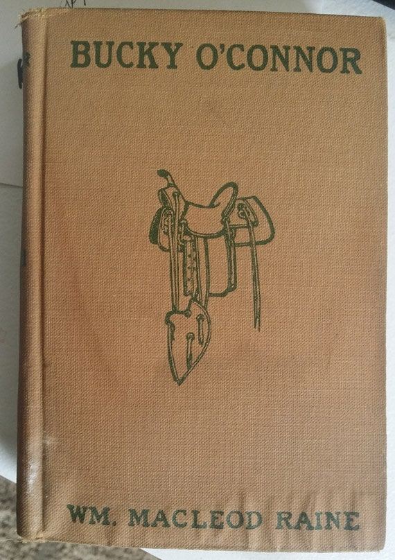 Bucky O CONNOR antique 1907 book WM Macleod Raine vintage hardcover books old west cowboys