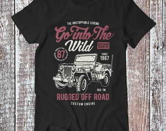 Go Into The Wild , Off road Tee , Classic Off Road T-shirt , Vintage Shirt