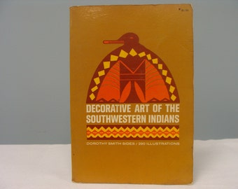 """Native American Art Book entitled """"Decorative Art of the Southwestern Indians"""" by Dororthy Smith Sides Vintage 1961"""
