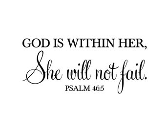 Psalm 46:5 God is within her she will not fail Teen Girl Vinyl decal Religious wall art Christian word lettering PS46v5-0002