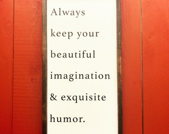 Always Keep Your Beautiful Imagination and Exquisite Mind Wood Sign Inspirational Sign