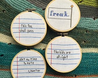 """Finished Cross Stitch, 4"""" Hoop, Inspirational Quotes Song Lyrics Freak Flag, This Too Shall Pass, Girls Just Wanna Have Fun Kids Are Alright"""