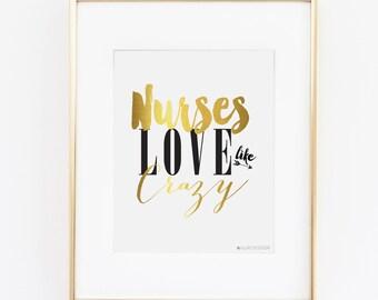 Nurse   Nurse Gift   Gift for nurse   Nurses Love Like Crazy Printable Art   Nursing Student   Nurse Printable   Nursing School  