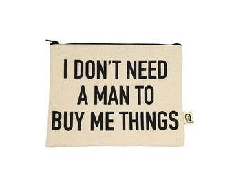 Ich brauche keinen Mann zu mir Dinge Tasche kaufen