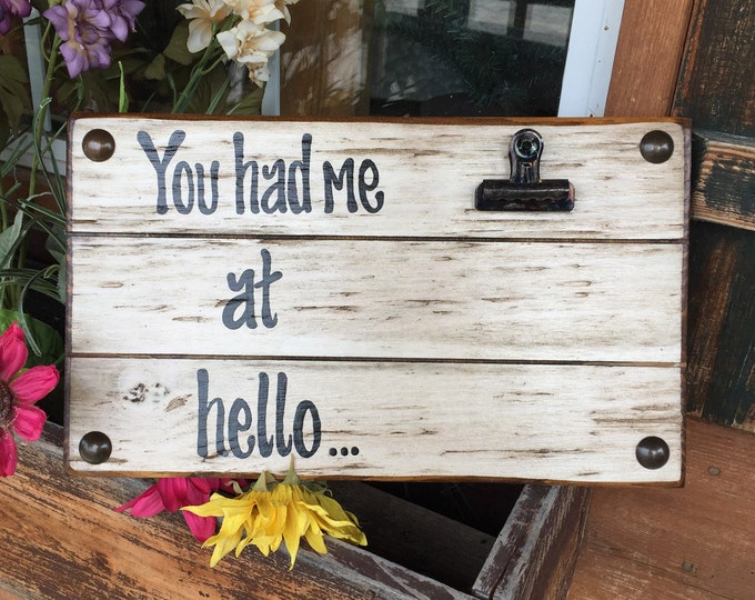 PHOTO HOLDER You Had me at Hello Picture Wall Frame Reclaimed Love Sign with Clip Cream Wood Wedding Anniversary Gift for bride groom Home