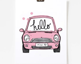 Hello Mini / Mini Cooper Art / Car Art / Art for Kids Room / 8x10 / Giclee Art Print / Pink Art / Car Illustration / Happy Art