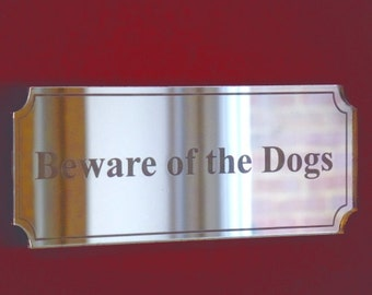 Beware of the Dogs Mirror Sign - 4 Sizes Available