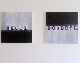 Hello and Goodbye paintings