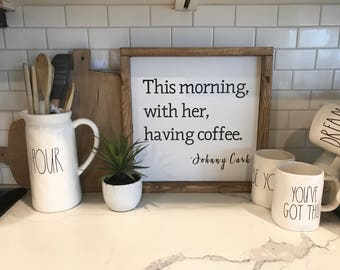 """14""""x14"""" Johnny Cash Wood Sign-This morning having coffee with her wood sign-Rustic Wood Sign-Johnny Cash Quote"""