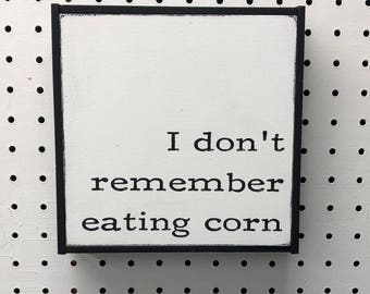 I Donu0027t Remember Eating Corn, Funny Bathroom Signs, Bathroom Sign, Bathroom