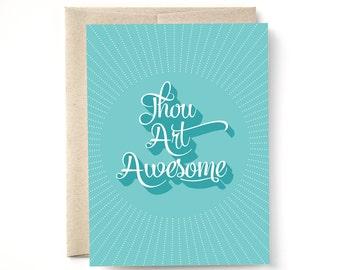 Thou Art Awesome Card