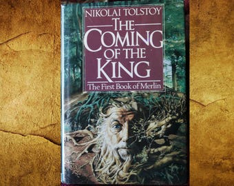 The Coming of the King. The first book of Merlin. By Nikolai Tolstoy