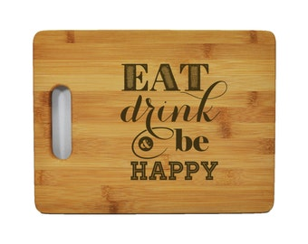 """Custom Bamboo Cutting Board - Popular Food Quotes - Eat, Drink, & Be Happy - 11.5""""x8.75"""" - 9/16"""" Thick"""