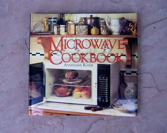 Microwave Cook Book, The Microwave Cookbook by Annemarie Rosier, 1986 Vintage Cookbook