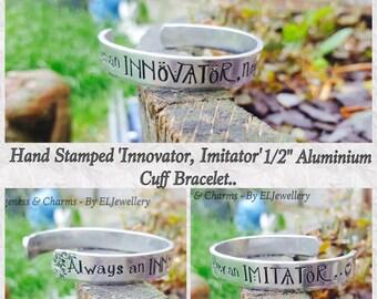 "Hand Stamped 'Innovator, Imitator' 3/8"" Aluminium Cuff Bracelet, Inspirational,Unique,Innovate,Creativity, Designers,Stamped Metal Jewellery"