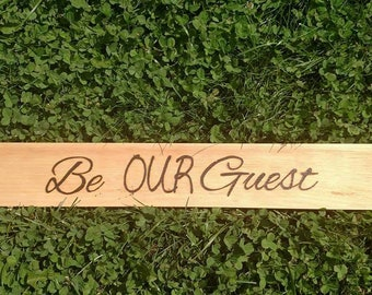 Be Our Guest Wood Burned Sign Wall Hanging - Rustic Decor - Gift for Her - Housewarming Gift - Home Decor - Living Room Decor - Pyrography