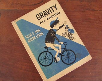 Gravity All Around Vintage Science Book By Levine 1963