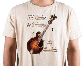 I'd Rather Be Playing My Mandolin T-Shirt