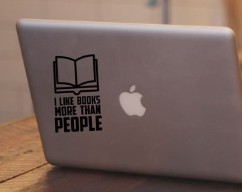 Vinyl Laptop Decal - I Like Books More Than People Decal - Home Decor - Laptop Sticker - Vinyl Decal - Mac Book Decal