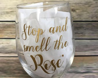 Stop and smell the Rose stemless wine glass