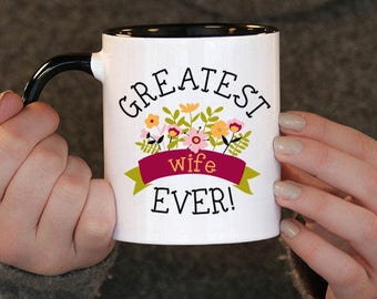 Greatest Wife Ever (Any Year) Wife Gift, Wife Birthday, Wife Mug, Wife Gift Idea, Baby Shower, Mothers Day, mug gift