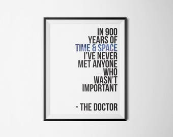 Doctor Who   In 900 years of time and space I've never met anyone who wasn't important   Type Poster   5x7 8x10 11x14 16x20