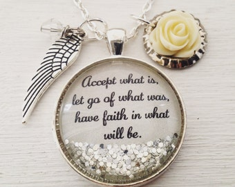 Accept what is, let go of what was, have faith in what will be sparkle pendant necklace