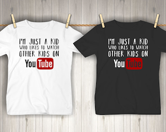 Kids watches etsy im just a kid who likes to watch other kids on youtube shirt negle Gallery