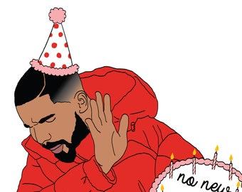 Drake Birthday Card - No New Friends