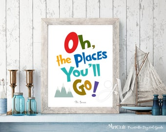 """Printable artwork Dr. Seuss quote """"Oh, the places you'll go!"""" Instant digital download art print for kids nursery playroom wall decor poster"""