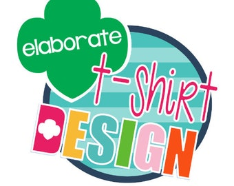 Girl Scouts Custom T-shirt Design - elaborate