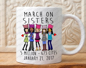 March on Washington mug, Sisterhood Mug, women's March, Resist, Girl Power,Group of friends gift, March on DC Gifts, Feminist ,She persisted