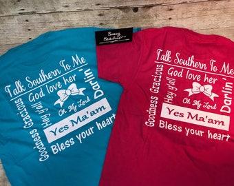 Tee shirt, talk southern to me, southern tee shirt, preppy tee shirt, ladies tee shirt, southern, tri star tee shirt, shirts