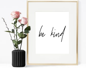 Be kind, Printable quote, Printable wall art, Minimal quote