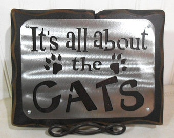 ALL About the CATS- Sign, Wall hanging, home office decor. Cedar and Steel- FREE Ship, gift Item