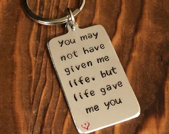 You May Not Have Given Me Life But Life Gave Me You•Step Dad Gift•Step Mom Gift•Step Dad Keychain•Step Dad Keyring•Gifts For Him•Mothers Day