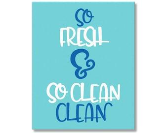 So Fresh & So Clean Posters, So Fresh Canvas, Fresh Clean Bathroom Wall Art, Kid's Bathroom Art , Children's Bathroom Canvas Art, Kids Art