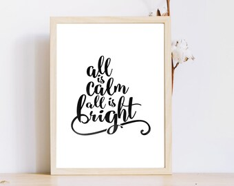 All is calm,all is bright,Christmas Printable,Instant Download,Christmas quotes,Holiday printables,Christmas,Hand lettered