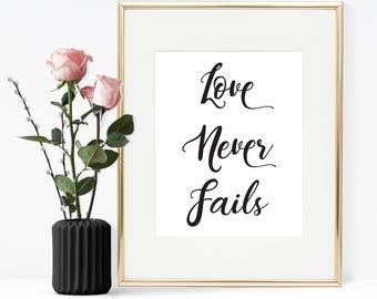 Printable quote, Love never fails, printable wall art