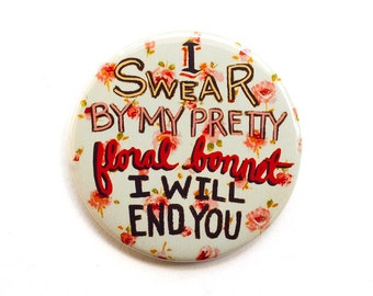"Firefly Button |  ""I Swear By My Pretty Floral Bonnet"" 